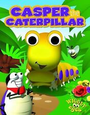 Casper the Caterpillar (Wiggly Eyes) Edited by Hinkler Books Board book