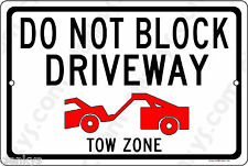 DO NOT BLOCK DRIVEWAY Tow Zone + symbol 12x8 Alum Sign Made in USA UV Protected