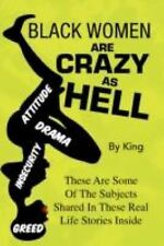 Black Women are Crazy As Hell by Peter King (2008, Paperback)