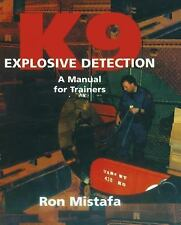K9 Explosive Detection: A Manual for Trainers