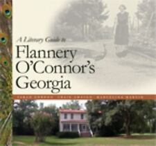 A Literary Guide to Flannery O'Connor's Georgia by Craig Amason and Sarah...