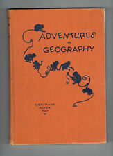 GERTRUDE ALICE KAY hc Adventures in Geography illustrated
