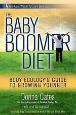 The Baby Boomer Diet : Body Ecology's Guide to Growing Younger: Anti-Aging...