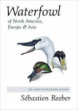 Waterfowl of North America, Europe, and Asia : An Identification Guide by...