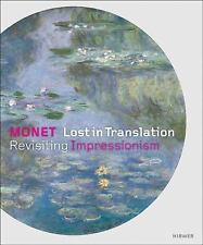 Monet - Lost in Translation : Revisiting Impressionisms by Suzanne Greub...