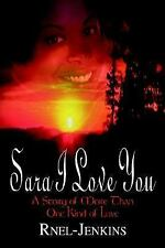 Sara I Love You: A Story of More Than One Kind of Love by Rnel-Jenkins, Rnel-Je