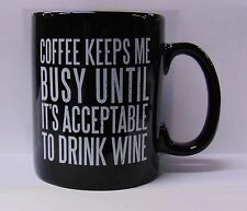 Mug Coffee Keeps Me Busy Until it's Acceptable to Drink Wine Friend Family #861