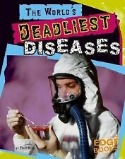 The World's Deadliest Diseases (The World's Top Tens)