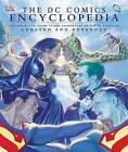 The DC Comics Encyclopedia: The Definitive Guide to the Characters of the...