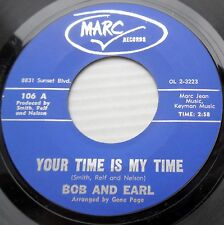 BOB & EARL northern soul45 YOUR TIME IS MY TIME YOUR LOVIN GOES A LONG WAY F1451