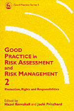 Good Practice in Risk Assessment: Key Themes for Protection, Rights and Responsi