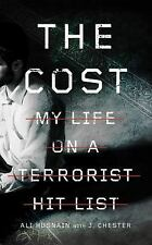 The Cost : My Life on a Terrorist Hit List by Ali Husnain and J. Chester...