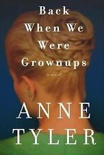 Back When We Were Grownups by Anne Tyler (2001, Hardcover) NEW FIRST EDITION