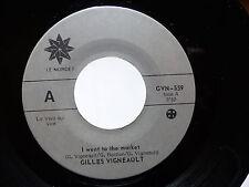 GILLES VIGNEAULT I went to the market J ai planté un chene GVN559pressage CANADA