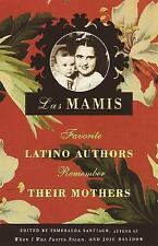 Las Mamis: Favorite Latino Authors Remember Their Mothers-ExLibrary