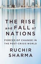 The Rise and Fall of Nations : Forces of Change in the Post-Crisis World by...
