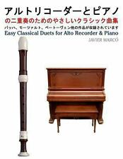 Easy Classical Duets for Alto Recorder and Piano by Javier Marcó (2013,...