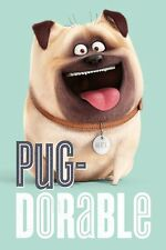 THE SECRET LIFE OF PETS - MOVIE POSTER / PRINT (MEL: PUG-DORABLE)