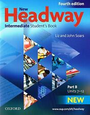 Oxford NEW HEADWAY Intermediate FOURTH EDITION Student's Book B Units 7-12 @NEW@