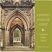 Complete Organ Music of Leyding, Kneller and Geist (2013)
