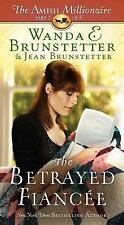 The Amish Millionaire: The Betrayed Fiancee Pt. 3 by Wanda E. Brunstetter and...