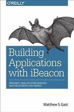Building Applications with iBeacon: Proximity and Location Services with Bluetoo