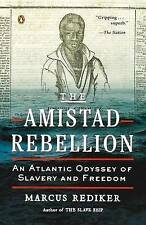 The Amistad Rebellion: An Atlantic Odyssey of Slavery and Freedom by Marcus...