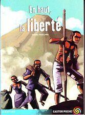 En haut , La Liberté * Daniel VAXELAIRE * Esclavage Castor poche junior 12 ans