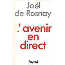 L'AVENIR EN DIRECT / Joël DE ROSNAY chez FAYARD écologie biologie robotique 1989