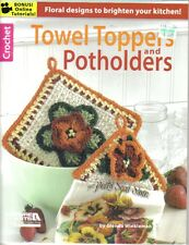 Towel Toppers & Potholders  ~ Leisure Arts, Crochet Book  ~ BRAND NEW
