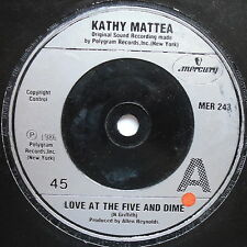"KATHY MATTEA - Love At The Five & Dime - Excellent Con 7"" Single Mercury MER 243"