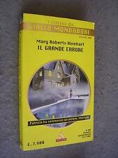 CLASSICI GIALLO MONDADORI #  900 - MARY ROBERTS RINEHART - IL GRANDE ERRORE