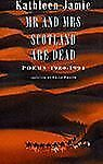 Mr. and Mrs. Scotland Are Dead: Poems 1980-1994