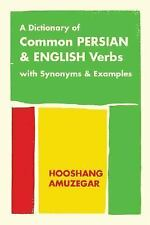 A Dictionary of Common Persian And English Verbs: With Synonyms & Examples