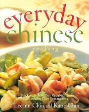 Everyday Chinese Cooking : Quick and Delicious Recipes from the Leeann Chin...