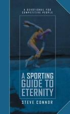 A Sporting Guide to Eternity: A Devotional for Competitive People by Steve Conno
