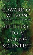 Letters to a Young Scientist by Wilson, Edward O.