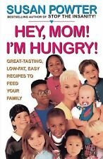 Hey Mom! I'm Hungry!: Great-Tasting, Low-Fat, Easy Recipes to Feed Your Family,