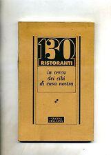 130 RISTORANTI IN CERCA DEI CIBI DI CASA NOSTRA # La Cucina Italiana 1991