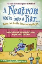A Neutron Walks into a BaR Random Facts About Our Universe and Everything...