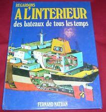 REGARDONS A L'INTERIEUR DES BATEAUX DE TOUS LES TEMPS / FERNAND NATHAN
