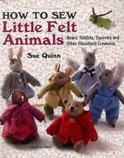 How to Sew Little Felt Animals by Sue Quinn (2015, Paperback)