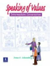 Speaking of Values: Intermediate Conversation, Second Edition (Student Book wi..