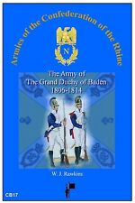 THE ARMY OF THE GRAND DUCHY OF  BADEN 1806-14 W J Rawkins  New e-book edn 2014