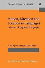 Motion, Direction and Location in Languages: In honor of Zygmunt Frajzyngier (Ty