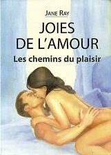 JOIES DE L'AMOUR / LES CHEMINS DU PLAISIR / JANE RAY