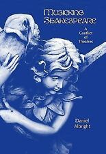 Eastman Studies in Music: Musicking Shakespeare : A Conflict of Theatres...