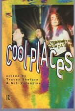 Cool Places: Geographies of Youth Cultures (Rewriting Histories)
