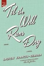 'Til the Well Runs Dry : A Novel by Lauren Francis-Sharma (2015, Paperback)