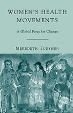 Women's Health Movements: A Global Force for Change, Turshen, Meredeth